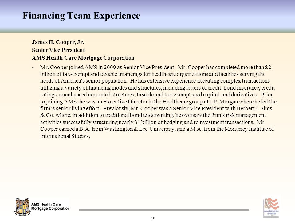 Financing Team Experience James H.Cooper, Jr.