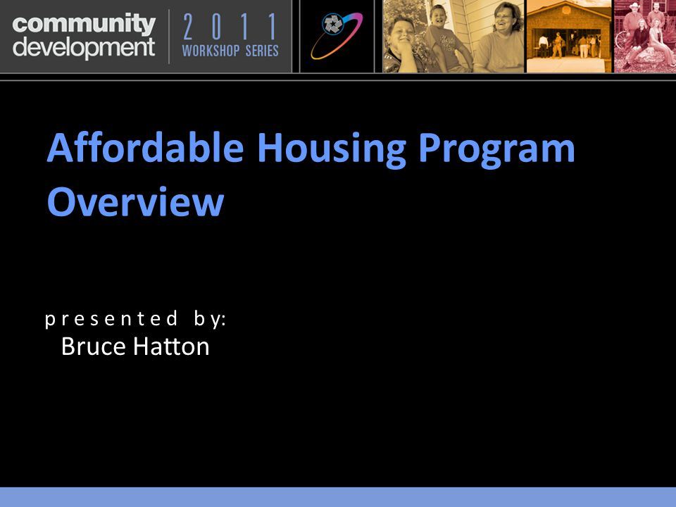 Highlights: Competitive Grants Fund the development of affordable single-family and rental housing through direct grants of up to $500,000.