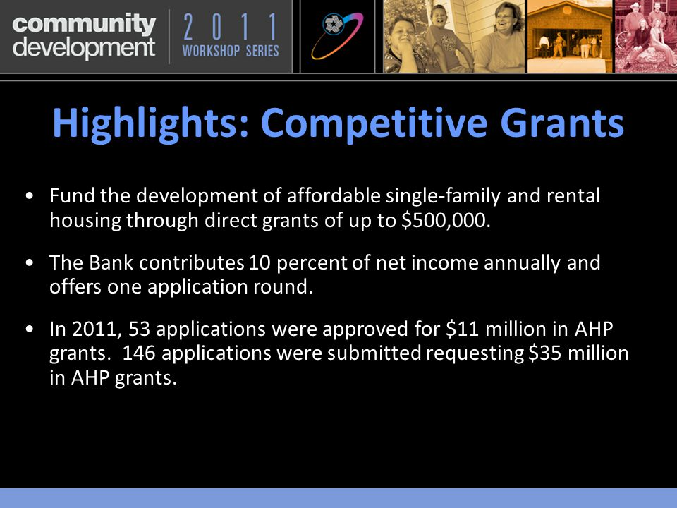AHP in 2011 & 2012 One competitive funding round in 2012.