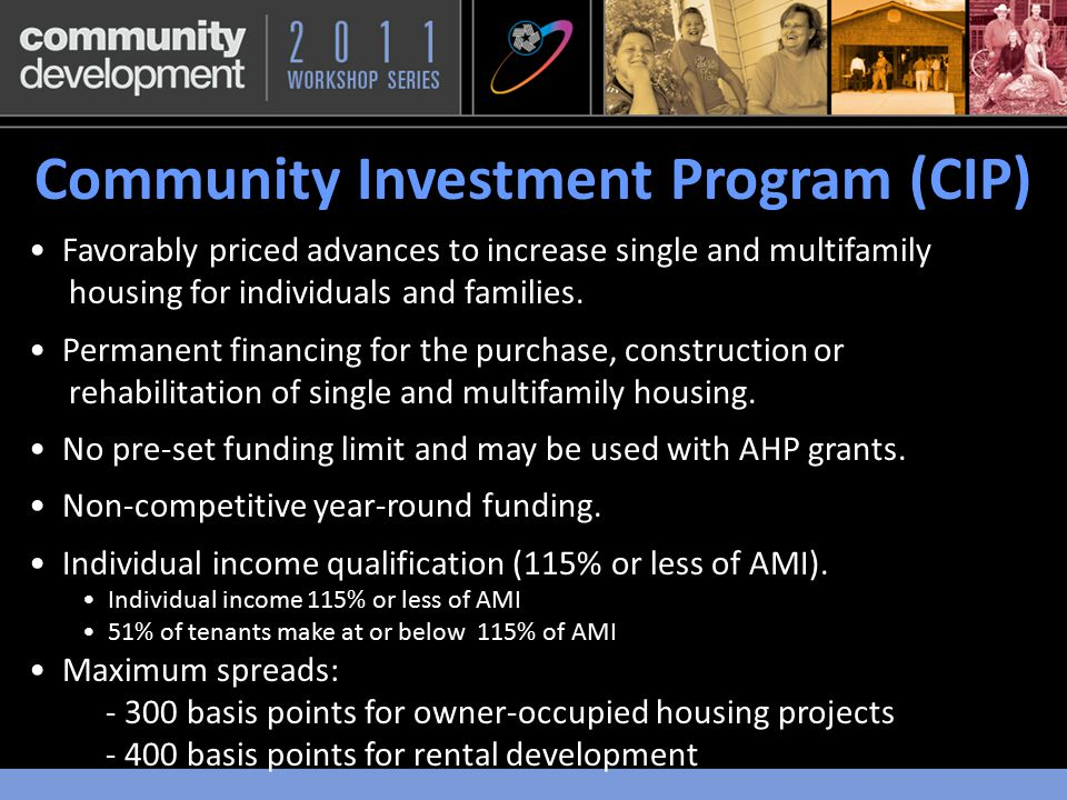 Favorably priced advances to increase single and multifamily housing for individuals and families.