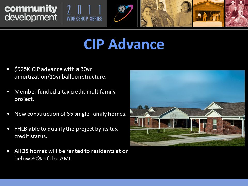 $925K CIP advance with a 30yr amortization/15yr balloon structure.