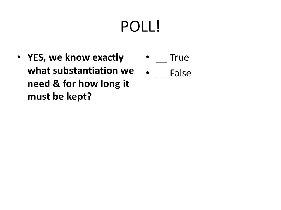 POLL.YES, we know exactly what substantiation we need & for how long it must be kept.
