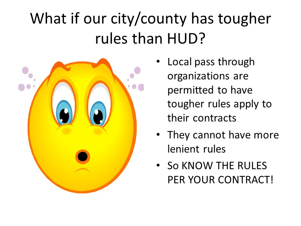 What if our city/county has tougher rules than HUD.