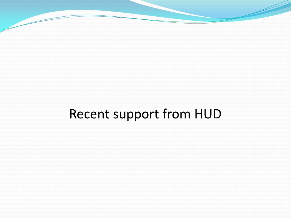 Recent support from HUD