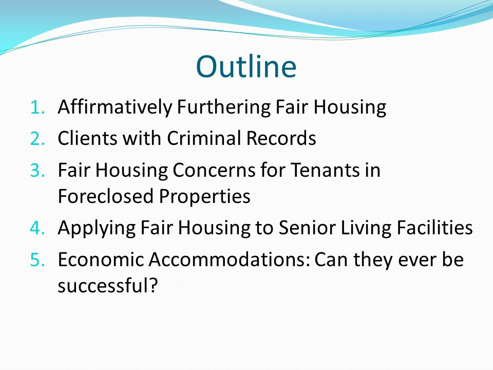 Outline 1. Affirmatively Furthering Fair Housing 2.
