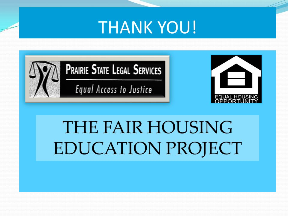 THANK YOU! THE FAIR HOUSING EDUCATION PROJECT