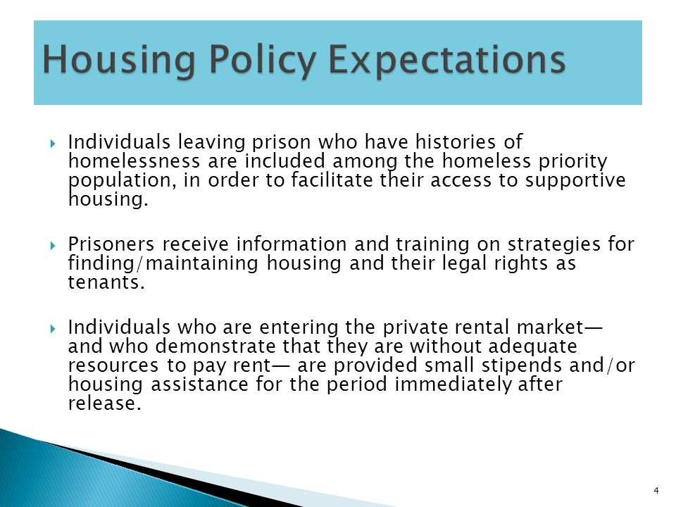  Individuals leaving prison who have histories of homelessness are included among the homeless priority population, in order to facilitate their acce