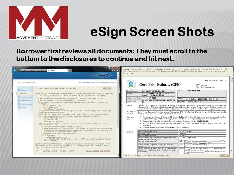 eSign Screen Shots Borrower first reviews all documents: They must scroll to the bottom to the disclosures to continue and hit next.