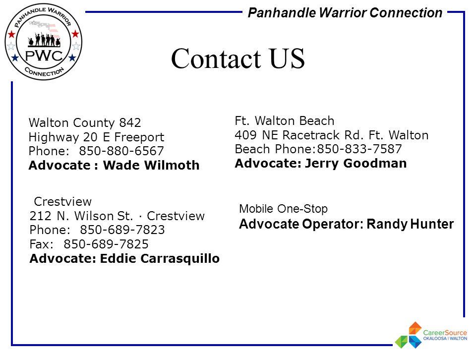 Panhandle Warrior Connection Contact US Walton County 842 Highway 20 E Freeport Phone:850-880-6567 Advocate : Wade Wilmoth Ft. Walton Beach 409 NE Rac