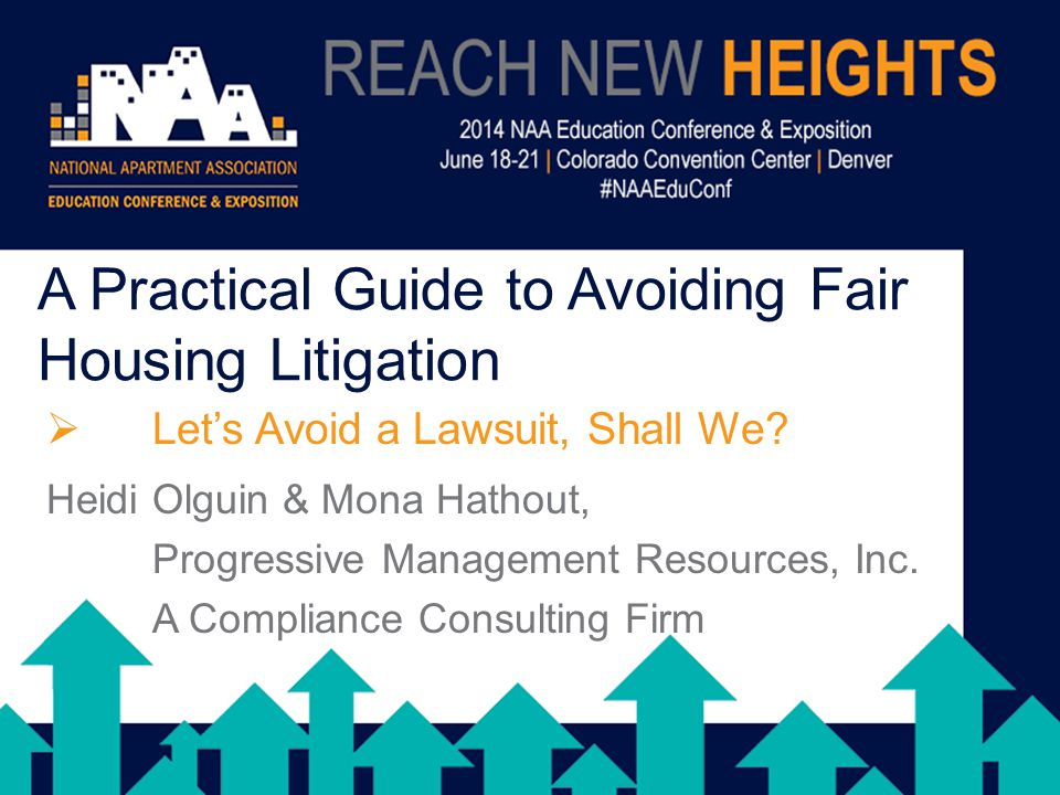 A Practical Guide to Avoiding Fair Housing Litigation  Let's Avoid a Lawsuit, Shall We.