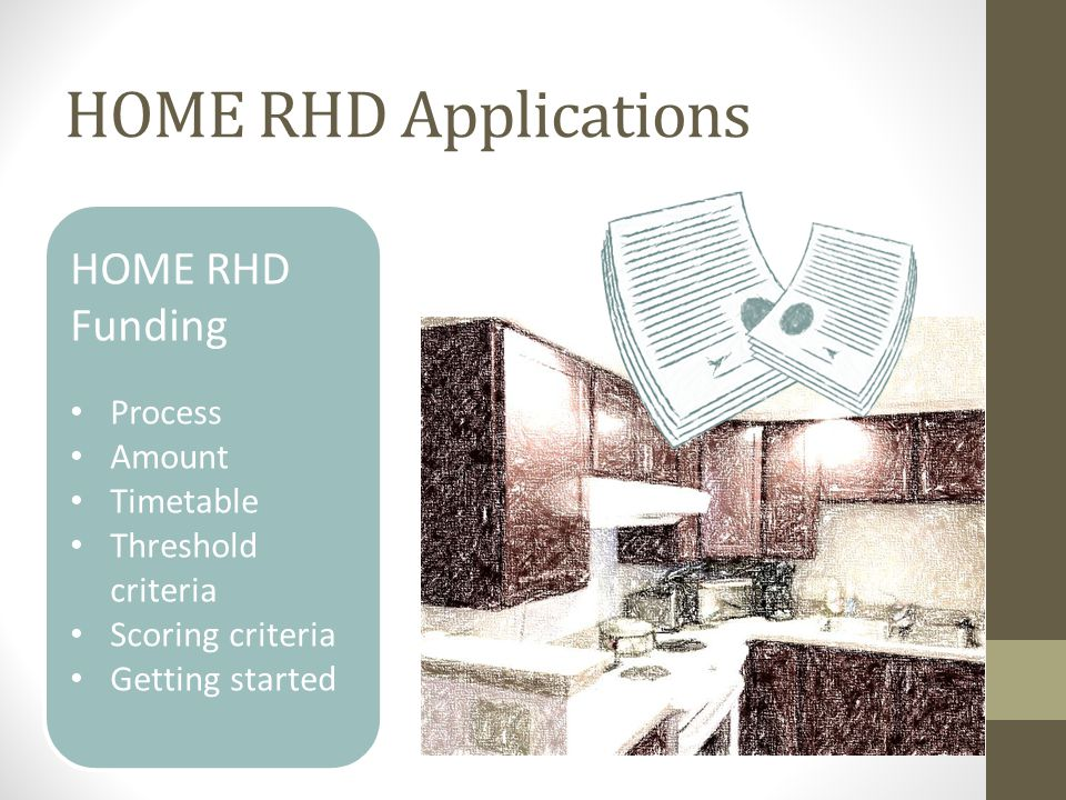 HOME RHD Applications HOME RHD Funding Process Amount Timetable Threshold criteria Scoring criteria Getting started