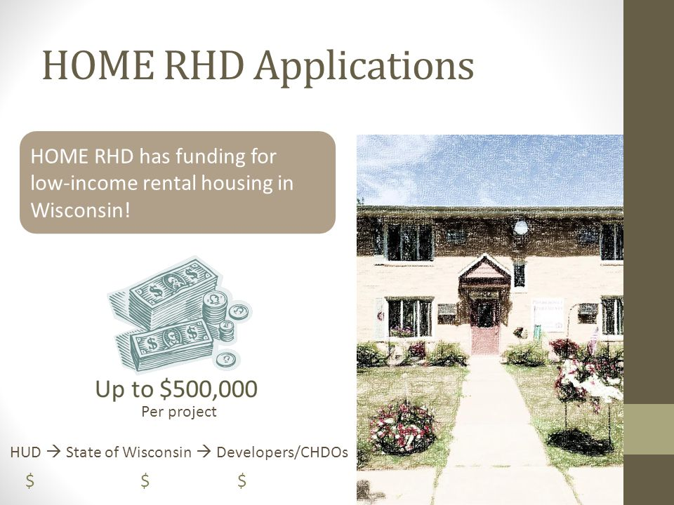 HOME Rental Housing Development (RHD) Funding HOME funds may be used for acquisition, new construction or rehabilitation of affordable rental housing.