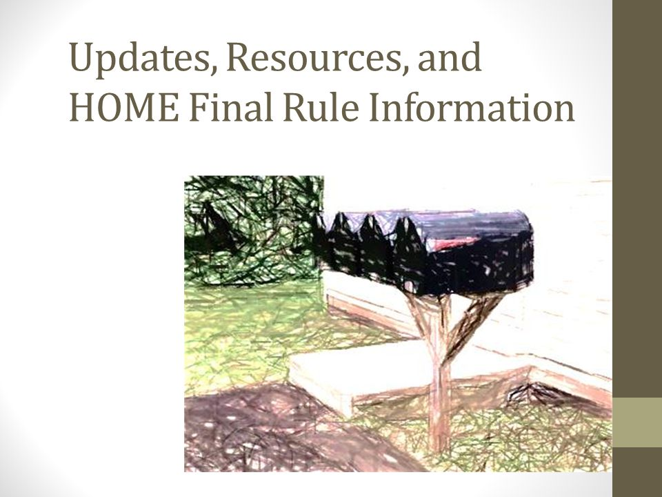 Updates, Resources, and HOME Final Rule Information