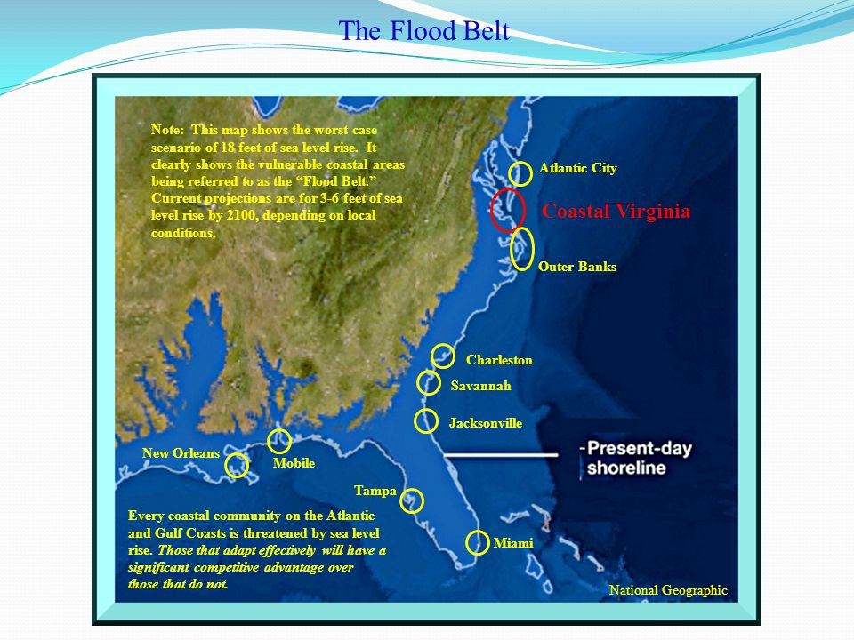 Coastal Virginia National Geographic Every coastal community on the Atlantic and Gulf Coasts is threatened by sea level rise.