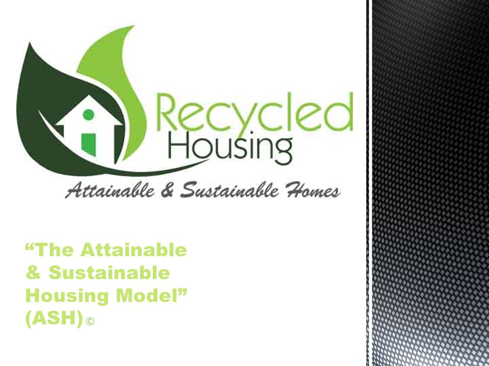 The Attainable & Sustainable Housing Model (ASH) ©