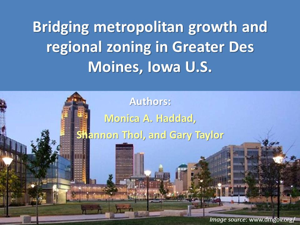 Bridging metropolitan growth and regional zoning in Greater Des Moines, Iowa U.S.