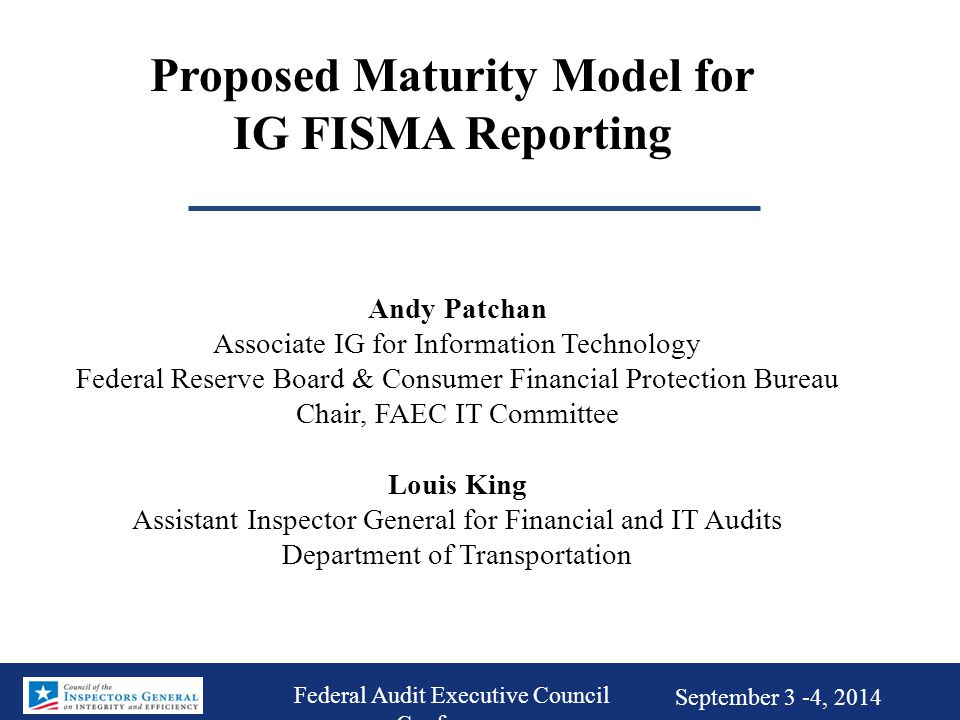 Discussion Points Background on FISMA CIO and OIG FISMA reporting (limitations and inconsistencies) Increasing cybersecurity attacks Uses and advantages of maturity models Proposed maturity model for IGs assessment of agencies' information security continuous monitoring (ISCM) programs Progress to date and next steps References for proposed maturity model 2