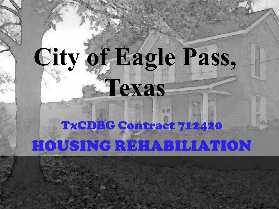City of Eagle Pass, Texas TxCDBG Contract 712420 HOUSING REHABILIATION
