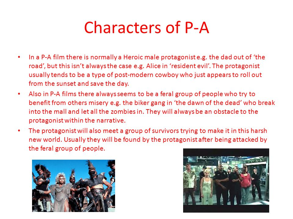 Characters of P-A In a P-A film there is normally a Heroic male protagonist e.g.