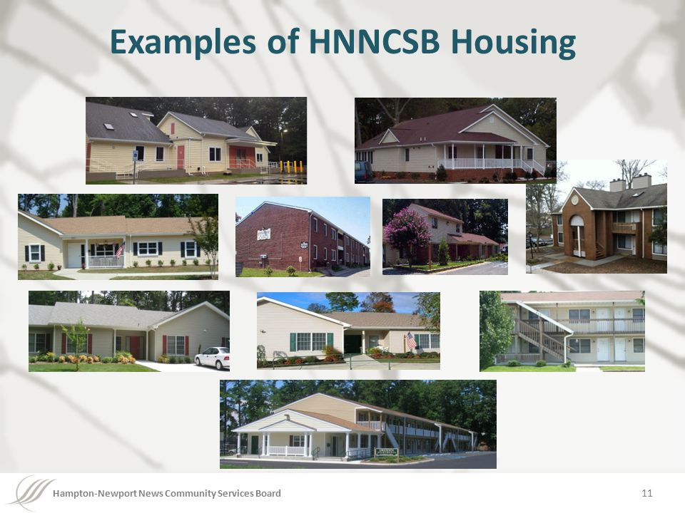 Hampton-Newport News Community Services Board Examples of HNNCSB Housing 11