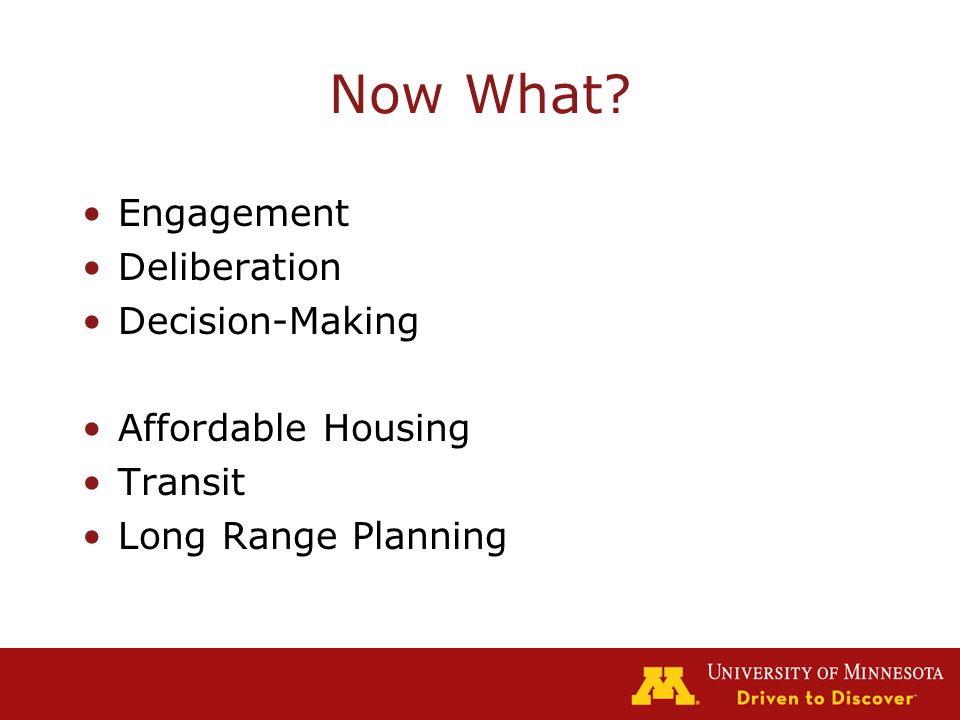 Now What Engagement Deliberation Decision-Making Affordable Housing Transit Long Range Planning