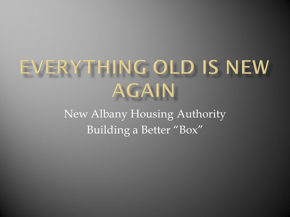New Albany Housing Authority Building a Better Box