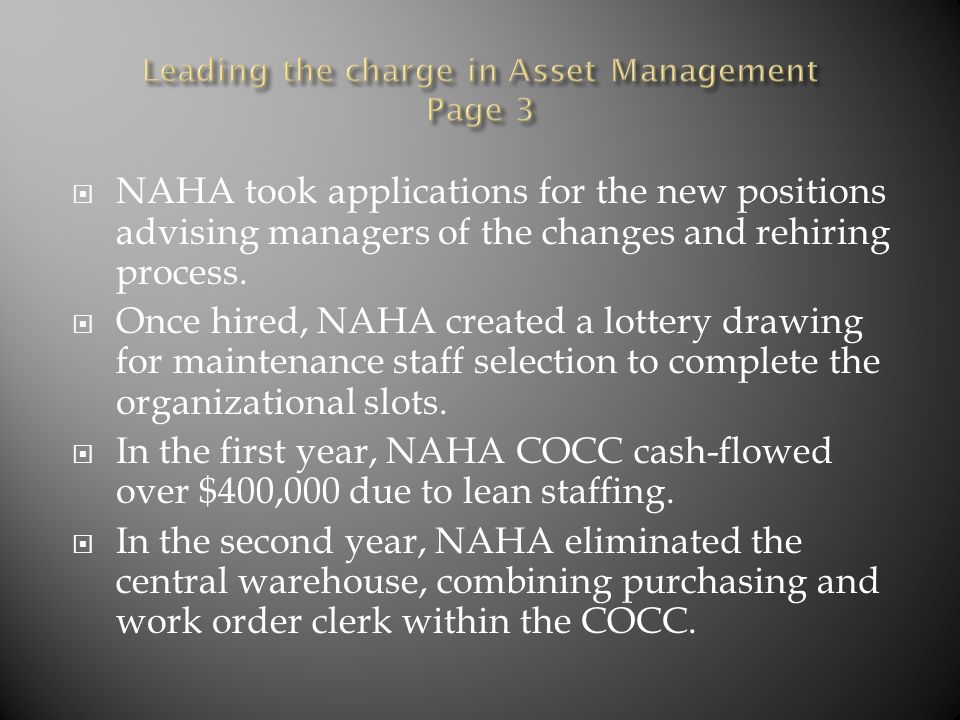  NAHA took applications for the new positions advising managers of the changes and rehiring process.