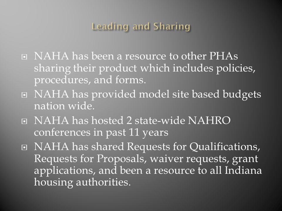  NAHA has been a resource to other PHAs sharing their product which includes policies, procedures, and forms.