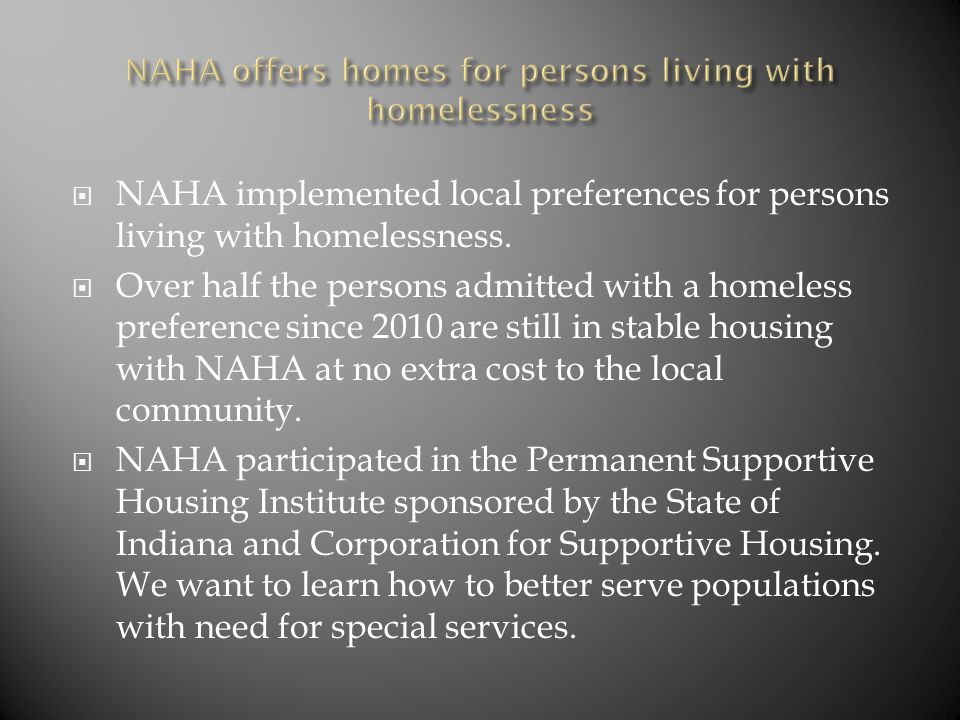  NAHA implemented local preferences for persons living with homelessness.