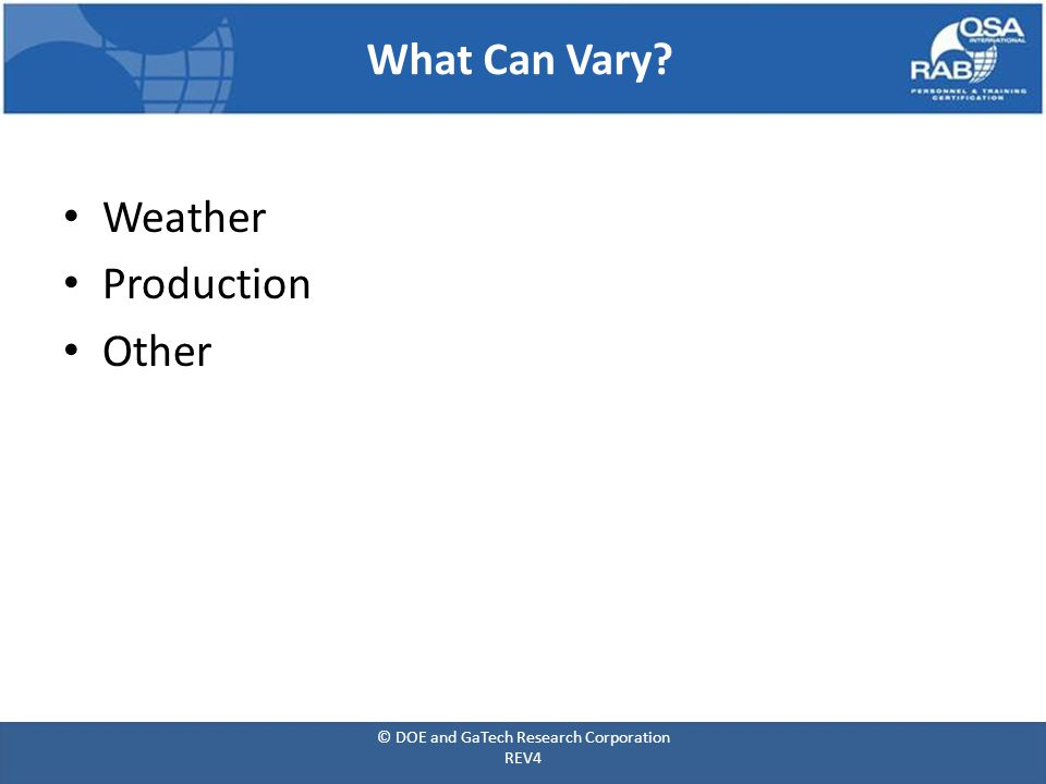 What Can Vary Weather Production Other © DOE and GaTech Research Corporation REV4