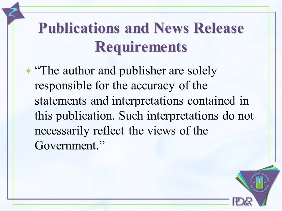 Publications and News Release Requirements  The author and publisher are solely responsible for the accuracy of the statements and interpretations contained in this publication.