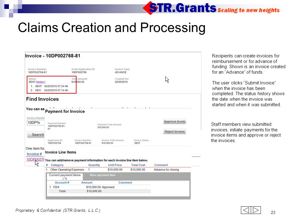 Proprietary & Confidential (STR.Grants, L.L.C.) 23 Claims Creation and Processing Recipients can create invoices for reimbursement or for advance of f