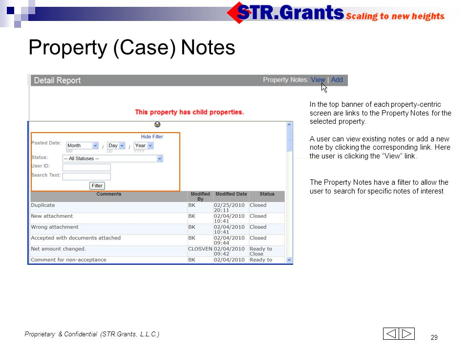 Proprietary & Confidential (STR.Grants, L.L.C.) 29 Property (Case) Notes In the top banner of each property-centric screen are links to the Property Notes for the selected property.