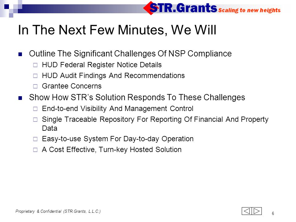 Proprietary & Confidential (STR.Grants, L.L.C.) 6 In The Next Few Minutes, We Will Outline The Significant Challenges Of NSP Compliance  HUD Federal
