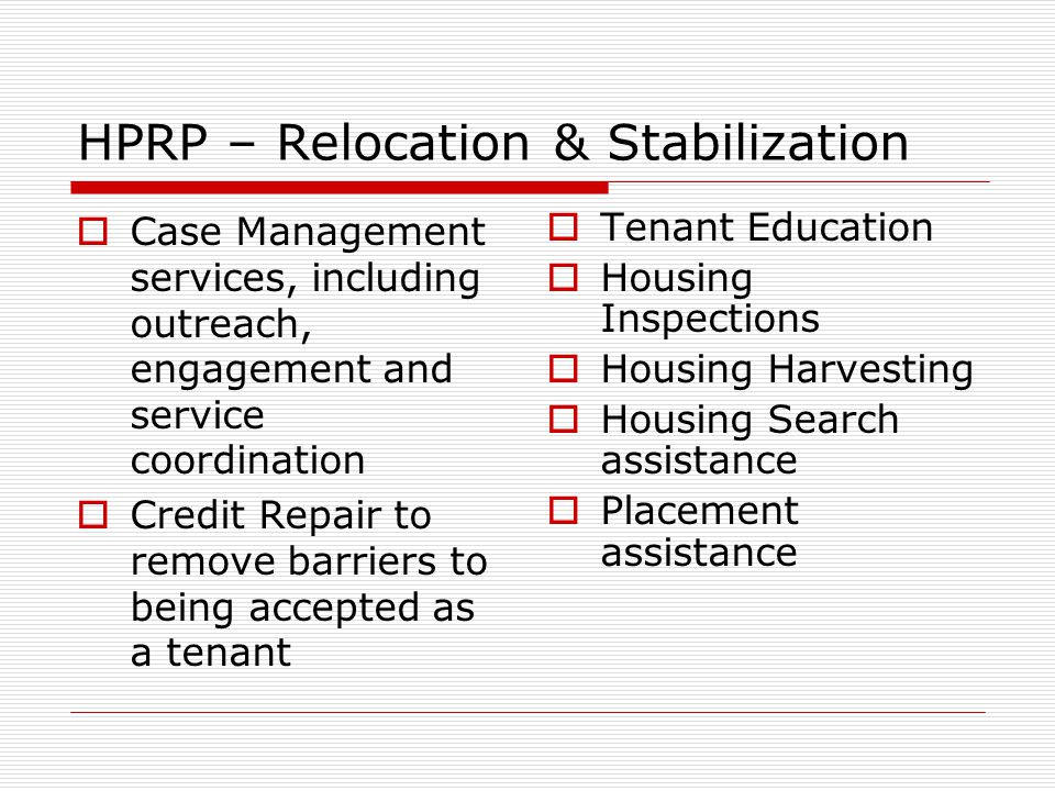 Investing HPRP to Prevent Homelessness  70.3% will be used as Flexible Financial Assistance (payments made on behalf of clients, to prevent or end homelessness)  17% for housing search, placement and case management services