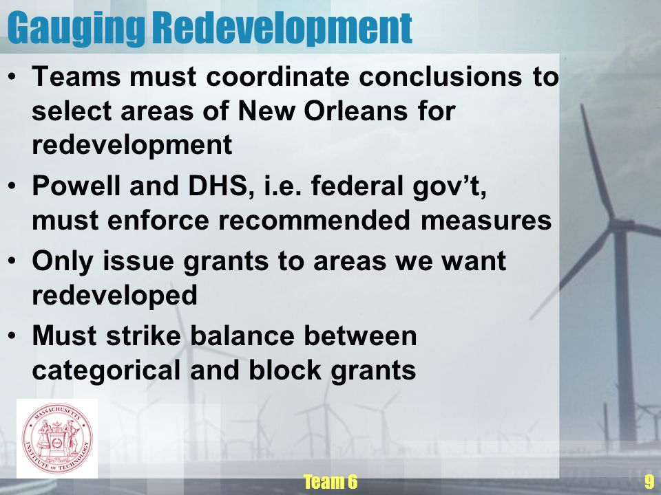 Team 610 Highlights Not all of New Orleans will be redeveloped Communities have say in redevelopment DHS and HUD highly involved Oversight by IG and Don Powell