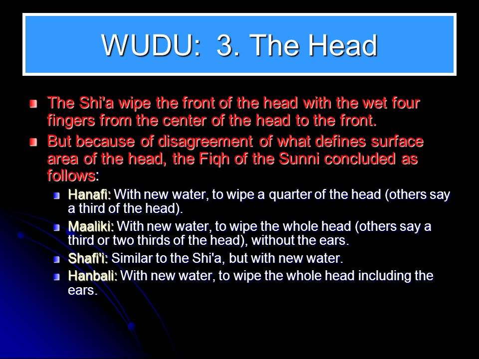WUDU: 2. The Forearms The Shi'a: Wash the right arm (including the hand) from the elbow down (including hand) with the left hand; then likewise wash t