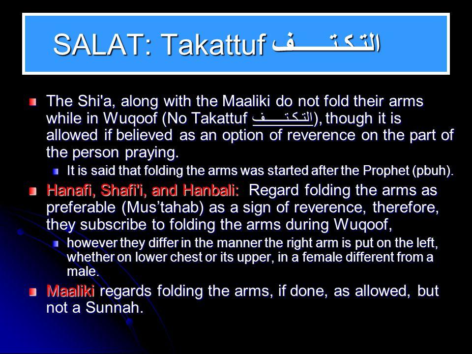 SALAT: Takbir Iftitah: التكبـير To say Allaahu Akbar after the intention to pray is Wajib (a Must) with the Shi a, Maaliki, and Hanbali.