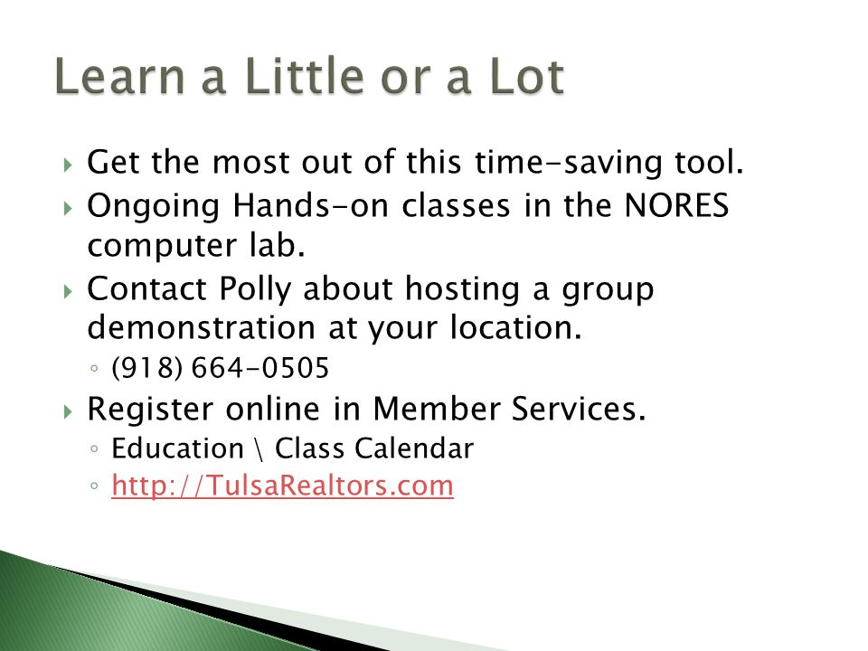  Get the most out of this time-saving tool.  Ongoing Hands-on classes in the NORES computer lab.