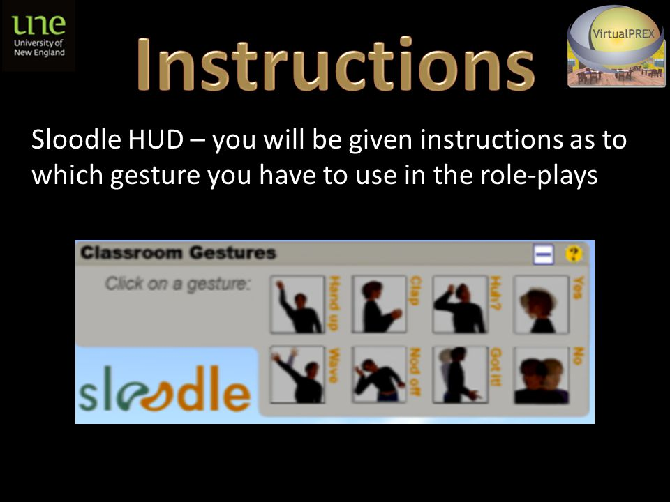 Please raise your hand if you wish to ask a question using the Sloodle HUD.