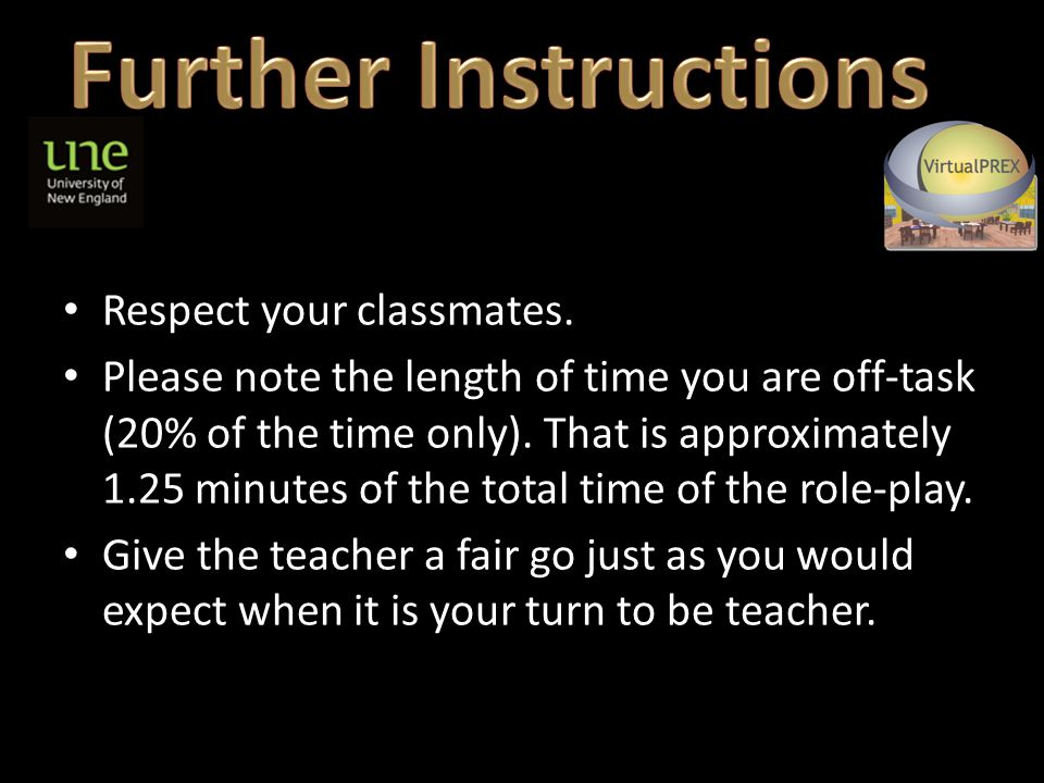 Respect your classmates. Please note the length of time you are off-task (20% of the time only).