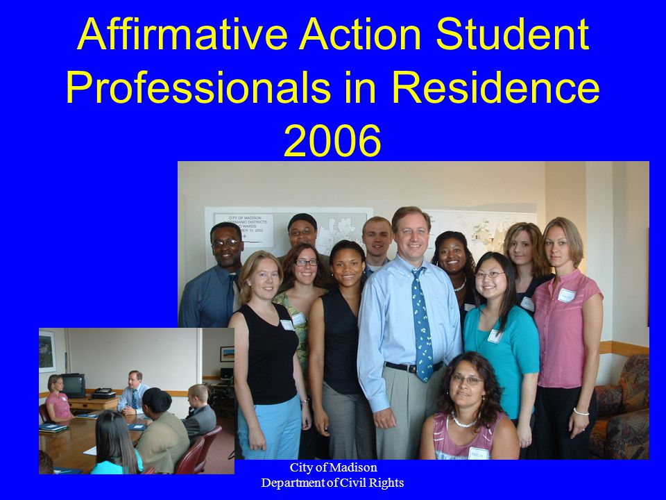 City of Madison Department of Civil Rights Affirmative Action Student Professionals in Residence 2006