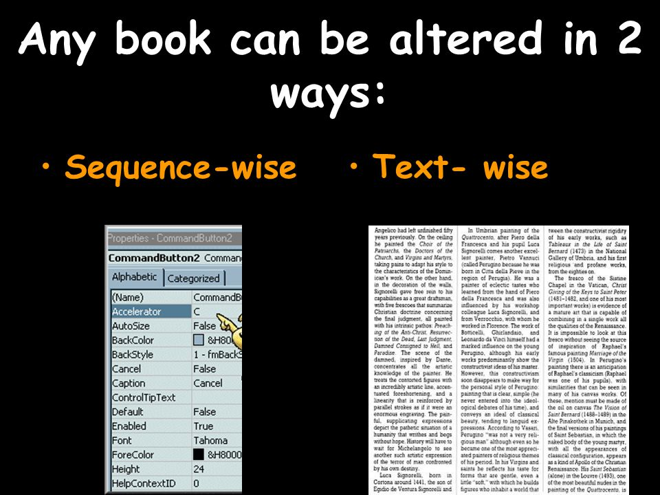 Any book can be altered in 2 ways: Sequence-wiseText- wise