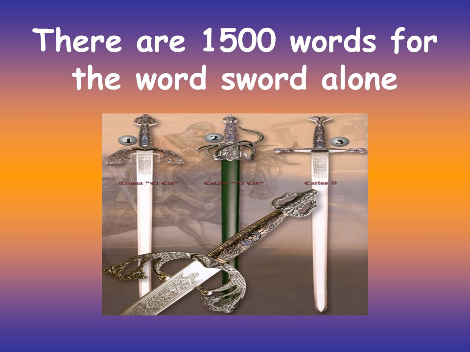 There are 1500 words for the word sword alone