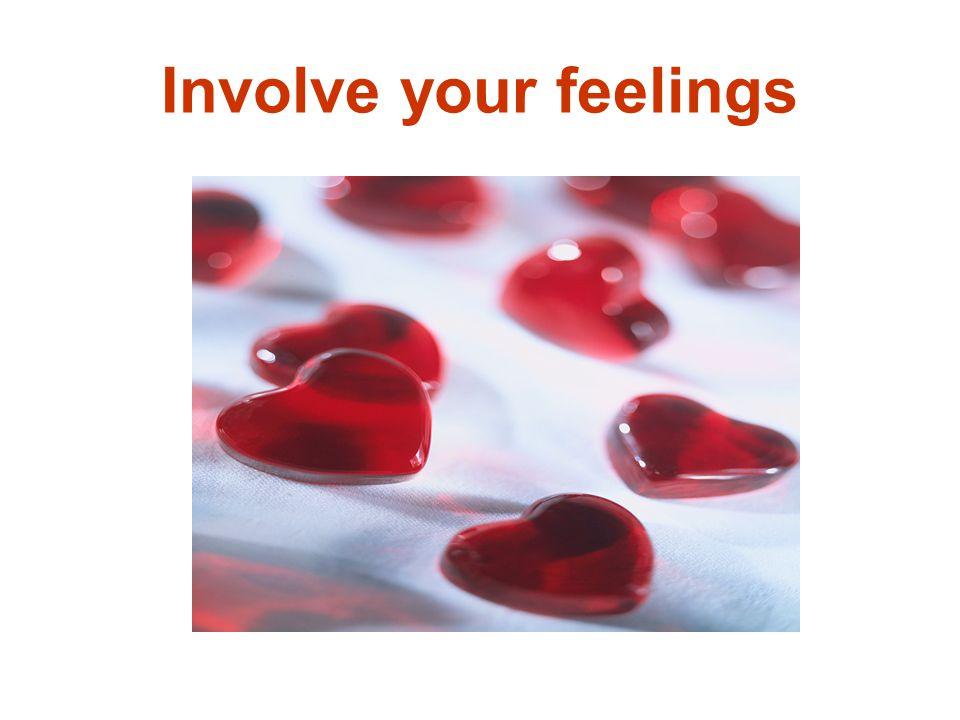 Involve your feelings
