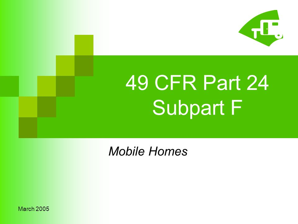 March 2005 49 CFR Part 24 Subpart F Mobile Homes