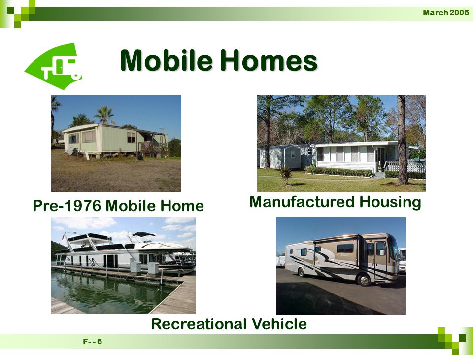 F- - 6 March 2005 Mobile Homes Pre-1976 Mobile Home Manufactured Housing Recreational Vehicle