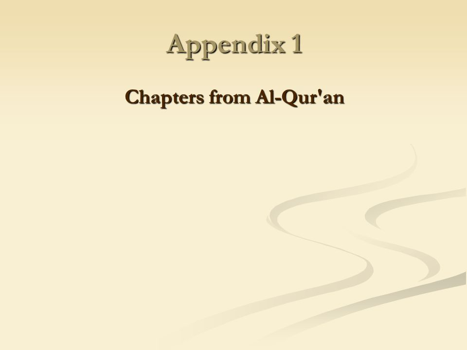 Appendix 1 Chapters from Al-Qur an