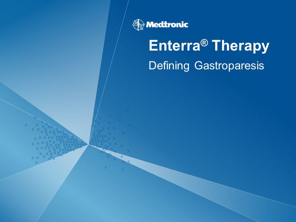Enterra ® Therapy Defining Gastroparesis