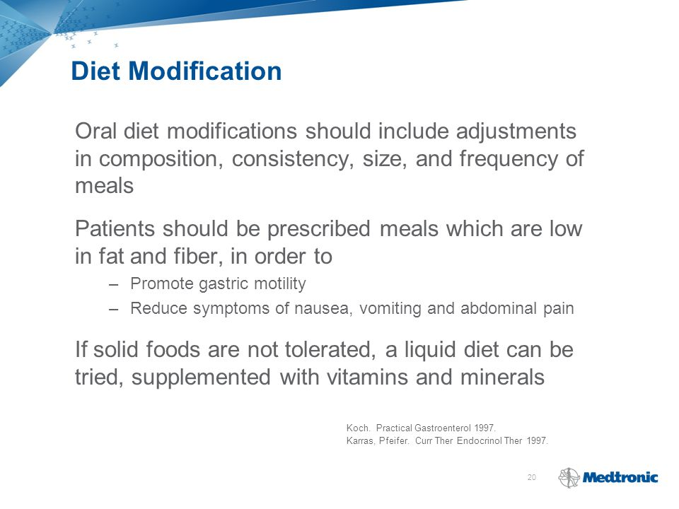 20 Oral diet modifications should include adjustments in composition, consistency, size, and frequency of meals Patients should be prescribed meals wh